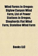 Wind Farms in Oregon: Biglow Canyon Wind Farm, List of Power Stations in Oregon, Shepherds Flat Wind Farm, Stateline Wind Farm