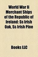 World War II Merchant Ships of the Republic of Ireland: SS Irish Oak, SS Irish Pine