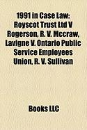 1991 in Case Law: Royscot Trust Ltd V Rogerson, R. V. McCraw, LaVigne V. Ontario Public Service Employees Union, R. V. Sullivan