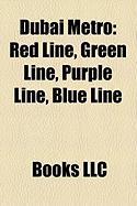 Dubai Metro: Red Line, Green Line, Purple Line, Blue Line