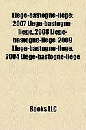 Liege-Bastogne-Liege: 2007 Liege-Bastogne-Liege, 2008 Liege-Bastogne-Liege, 2009 Liege-Bastogne-Liege, 2004 Liege-Bastogne-Liege