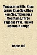 Tenasserim Hills: Khao Luang, Khao Sok, Khao Nom Sao, Titiwangsa Mountains, Three Pagodas Pass, Phuket Mountain Range