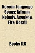 Korean-Language Songs: Arirang, Nobody, Aegukga, Fire, Doraji