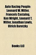 Auto Racing People: Leonard W. Miller, Francois Castaing, Ken Wright, Leonard T. Miller, Jonathan Lewis, Ulrich Baretzky