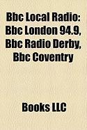 BBC Local Radio: BBC London 94.9, BBC Radio Derby, BBC Coventry