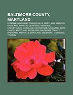 Baltimore County, Maryland: Dundalk, Maryland, Owings Mills, Maryland, Arbutus, Maryland, Bowleys Quarters, Maryland, Cockeysville, Maryland