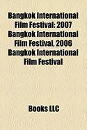 Bangkok International Film Festival: 2007 Bangkok International Film Festival, 2006 Bangkok International Film Festival