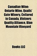 Canadian Wine: Ontario Wine, Quails' Gate Winery, Cellared in Canada, Vintners Quality Alliance, Blue Mountain Vineyard