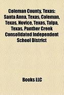 Coleman County, Texas: Santa Anna, Texas, Coleman, Texas, Novice, Texas, Talpa, Texas, Panther Creek Consolidated Independent School District
