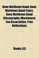 Dave Matthews Band: Dave Matthews Band Tours, Dave Matthews Band Discography, Warehouse Fan Association, True Reflections