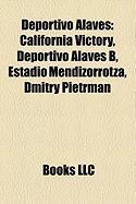 Deportivo Alaves: California Victory, Deportivo Alaves B, Estadio Mendizorrotza, Dmitry Pietrman