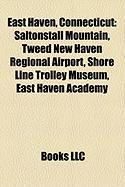 East Haven, Connecticut: Saltonstall Mountain, Tweed New Haven Regional Airport, Shore Line Trolley Museum, East Haven Academy