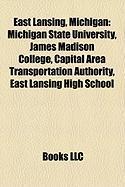 East Lansing, Michigan: Michigan State University, James Madison College, Capital Area Transportation Authority, East Lansing High School