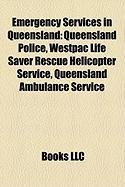 Emergency Services in Queensland: Queensland Police, Westpac Life Saver Rescue Helicopter Service, Queensland Ambulance Service