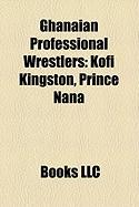 Ghanaian Professional Wrestlers: Kofi Kingston, Prince Nana
