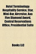 Hotel Terminology: Hospitality Service, Star, Mini-Bar, Aircruise, AAA Five Diamond Award, Central Reservations Office, Presidential Suit