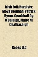 Irish Folk Harpists: Moya Brennan, Patrick Byrne, Cearbhall Og O Dalaigh, Maire Ni Chathasaigh