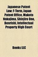 Japanese Patent Law: F-Term, Japan Patent Office, Makoto Nakajima, Shinjiro Ono, Benrishi, Intellectual Property High Court