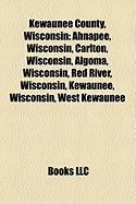 Kewaunee County, Wisconsin: Ahnapee, Wisconsin, Carlton, Wisconsin, Algoma, Wisconsin, Red River, Wisconsin, Kewaunee, Wisconsin, West Kewaunee