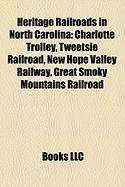 Heritage Railroads in North Carolina: Charlotte Trolley, Tweetsie Railroad, New Hope Valley Railway, Great Smoky Mountains Railroad