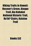 Hiking Trails in Hawaii: Hosmer's Grove, Ainapo Trail, ALA Kahakai National Historic Trail, Ha'ik? Stairs, Kalalau Trail
