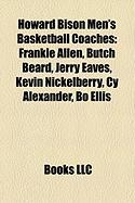 Howard Bison Men's Basketball Coaches: Frankie Allen, Butch Beard, Jerry Eaves, Kevin Nickelberry, Cy Alexander, Bo Ellis