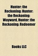 Hunter: The Reckoning: Hunter: The Reckoning: Wayward, Hunter: The Reckoning: Redeemer