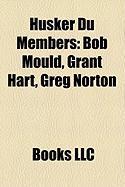Husker Du Members: Bob Mould, Grant Hart, Greg Norton