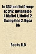IC 342-Maffei Group: IC 342, Dwingeloo 1, Maffei 1, Maffei 2, Dwingeloo 2, Ugca 86