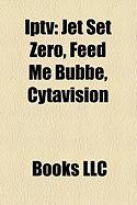 Iptv: Jet Set Zero, Feed Me Bubbe, Cytavision