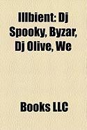Illbient: DJ Spooky, Byzar, DJ Olive, We