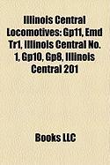 Illinois Central Locomotives: Gp11, Emd Tr1, Illinois Central No. 1, Gp10, Gp8, Illinois Central 201