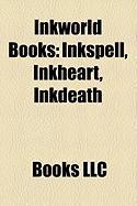 Inkworld Books (Study Guide): Inkspell, Inkheart, Inkdeath