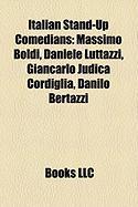Italian Stand-Up Comedians: Massimo Boldi, Daniele Luttazzi, Giancarlo Judica Cordiglia, Danilo Bertazzi