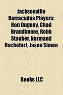 Jacksonville Barracudas Players: Ron Duguay, Chad Brandimore, Robb Stauber, Normand Rochefort, Jason Simon