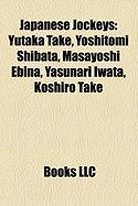 Japanese Jockeys: Yutaka Take, Yoshitomi Shibata, Masayoshi Ebina, Yasunari Iwata, Koshiro Take
