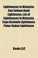 Lighthouses in Malaysia: One Fathom Bank Lighthouse, List of Lighthouses in Malaysia, Cape Rachado Lighthouse, Pulau Undan Lighthouse