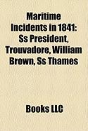 Maritime Incidents in 1841: SS President, Trouvadore, William Brown, SS Thames