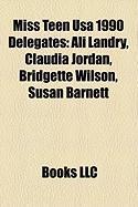 Miss Teen USA 1990 Delegates: Ali Landry, Claudia Jordan, Bridgette Wilson, Susan Barnett
