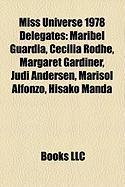 Miss Universe 1978 Delegates: Maribel Guardia, Cecilia Rodhe, Margaret Gardiner, Judi Andersen, Marisol Alfonzo, Hisako Manda