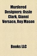 Murdered Designers: Ossie Clark, Gianni Versace, Roy Mason