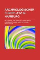 Archäologischer Fundplatz in Hamburg