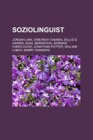 Soziolinguist: Jrgen Link, Deborah Tannen, Zellig S. Harris, Basil Bernstein, Norman Fairclough, Jonathan Potter, William Labov, Barr