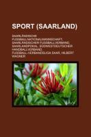 Sport (Saarland): Saarlandische Fussballnationalmannschaft, Saarlandischer Fussballverband, Saarlandpokal, Sudwestdeutscher Handballverb