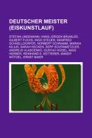 Deutscher Meister (Eiskunstlauf): Stefan Lindemann, Hans-J Rgen B Umler, Gilbert Fuchs, Ingo Steuer, Manfred Schnelldorfer, Norbert Schramm
