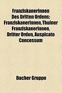 Franziskanerinnen Des Dritten Ordens: Franziskanerinnen, Thuiner Franziskanerinnen, Dritter Orden, Auspicato Concessum