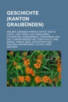 Geschichte (Kanton Graubunden): Walser, Bundner Wirren, Rater, Raetia, Capol, Carl Ruedi, Veltliner Mord, Churratien, Musserkrieg