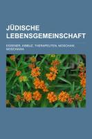 Jdische Lebensgemeinschaft: Essener, Kibbuz, Therapeuten, Moschaw, Moschawa