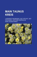 Main-Taunus-Kreis: Landkreis Wiesbaden, Amt Hchst, Amt Hochheim, Liste Der Wappen Im Main-Taunus-Kreis