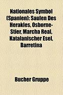 Nationales Symbol (Spanien): Saulen Des Herakles, Osborne-Stier, Marcha Real, Katalanischer Esel, Barretina